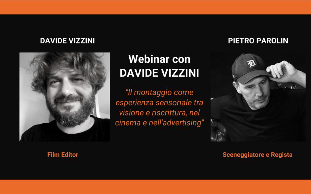 Il montaggio come esperienza narrativa e sensoriale: dialogo con Davide Vizzini