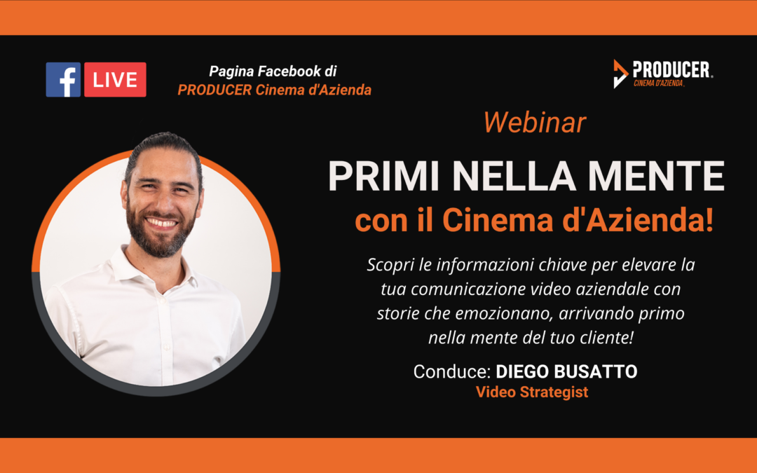 Webinar PRODUCER: Primi nella mente con il Cinema d'Azienda